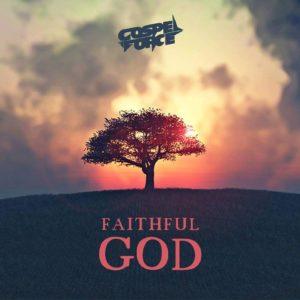 Gospel Force - Faithful God