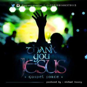 Gospel Force - Thank You Jesus