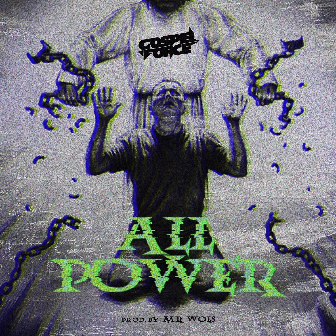 Music: All Power – Gospel Force (Prod. by Mr Wols)