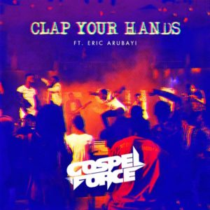 Gospel-Force-Clap-Your-Hands
